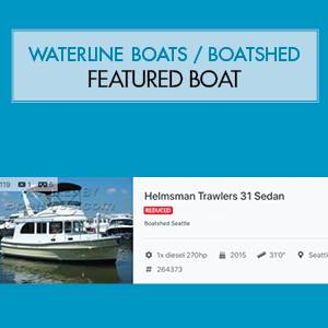 Waterline Boats / Boatshed Featured Boat - Helmsman 31 Sedan