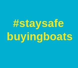 #Staysafe buying boats.   Information for Buyers, Sellers and Brokers.