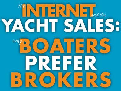 The Internet and the Yacht Sales: Why Boaters Prefer Brokers