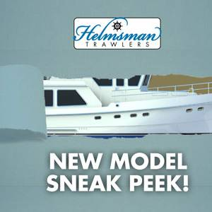 Helmsman Trawlers Sneak Peek –