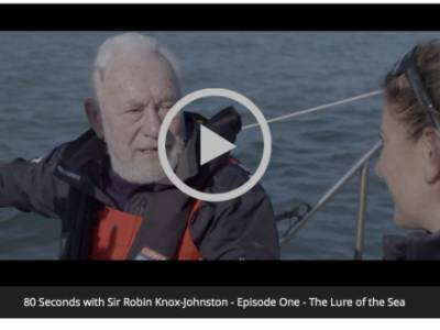 "VIDEO: First Episode of ""80 Seconds with Sir Robin Knox-Johnston"""
