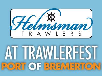 TrawlerFest moves to Bremerton - Helmsman Trawlers Will Be There!