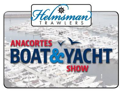 Helmsman Trawlers at Anacortes Boat & Yacht Show!