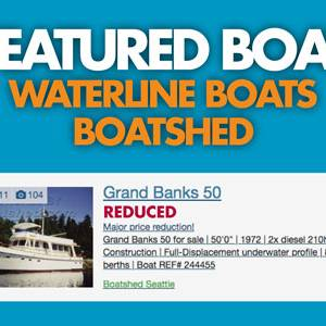 Waterline Boats / Boatshed Featured Boat - Grand Banks 50
