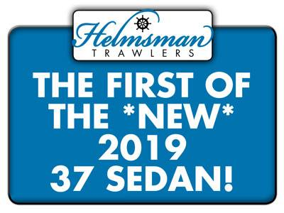 Helmsman Trawlers – 1st of the New 2019 37 Sedan