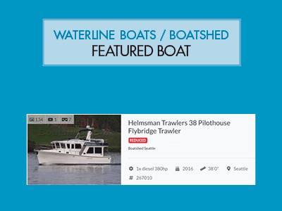 Waterline Boats / Boatshed Seattle Featured Boat – Helmsman Trawlers 38