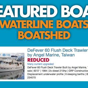 Waterline Boats / Boatshed Featured Boat - DeFever 60