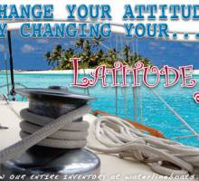 Change Your Attitude….By Changing your Latitude!