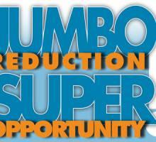Jumbo reduction...Super opportunity