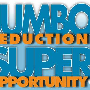 Jumbo reduction...Super opportunity