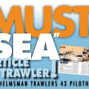 "Helmsman Trawlers 43 Pilothouse – A MUST ""SEA""....."