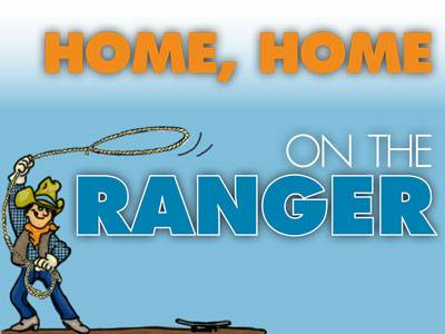 Home, Home on the Ranger...