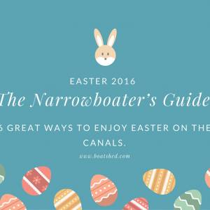 The Narrowboater's Guide to Easter 2016