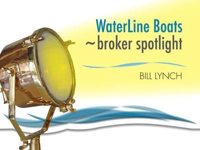 Waterline Boats ~broker spotlight | Bill Lynch